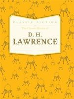 The Classic Works of D. H. Lawrence - D. H. Lawrence
