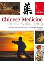 Chinese Medicine for Everyday Living : Healing Handbooks   - Bounty