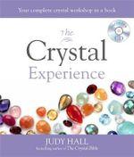 The Crystal Experience : Godsfield Experience - Judy H. Hall