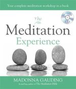 The Meditation Experience : Your Complete Meditation Workshop in a Book - Madonna Gauding