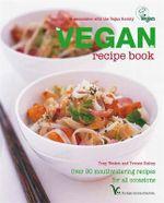 The Vegan Cookbook : Over 80 Plant-Based Recipes - Tony Bishop-Weston
