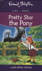 Pretty Star the Pony : Enid Blyton: Star Reads - Enid Blyton