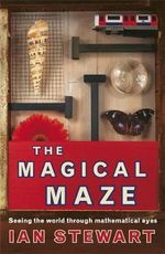 Magical Maze : Seeing the World Through Mathematical Eyes - Ian Stewart