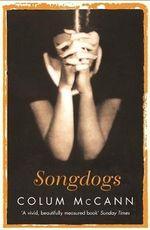 Songdogs - Colum McCann