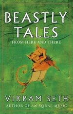 Beastly Tales : from Here and There - Vikram Seth