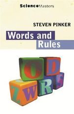 Words and Rules : The Ingredients of Language - Steven Pinker
