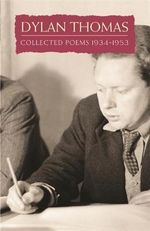 Dylan Thomas -  Collected Poems : 1934-1953 - Dylan Thomas