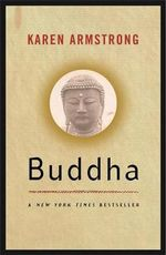 Buddha : The 4000 Year Quest of Judaism, Christianity and I... - Karen Armstrong