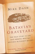 Batavia's Graveyard - Mike Dash
