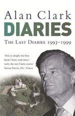 Last Diaries - Alan Clark