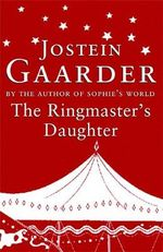 The Ringmaster's Daughter - Jostein Gaarder