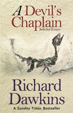 A Devil's Chaplain : Selected Writings - Richard Dawkins