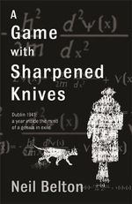 A Game with Sharpened Knives - Neil Belton