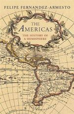 The Americas : A Histroy of Two Continents - Felipe Fernandez-Armesto