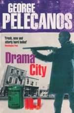 Drama City - George  Pelecanos