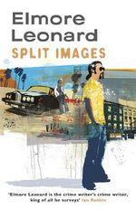 Split Images - Elmore Leonard