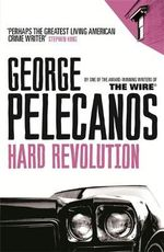 Hard Revolution - George P. Pelecanos