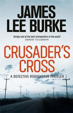 Crusader's Cross: A Dave Robicheaux Novel 14 - James Lee Burke