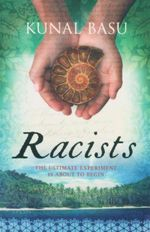 Racists : The Ultimate Experiment is About to Begin - Kunal Basu