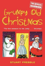 Grumpy Old Christmas - Stuart Prebble