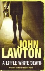 A Little White Death : A Detective-Sergeant Troy Novel - John Lawton