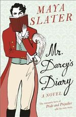 Mr Darcy's Diary - A Novel - Maya Slater