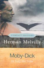 Moby Dick  : Compact Edition : In Half The Time - Herman Melville