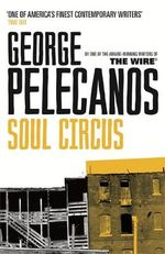 Soul Circus - George Pelecanos