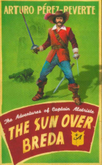 The Sun Over Breda : The Adventures of Captain Alatriste - Arturo Perez-Reverte