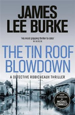 Tin Roof Blowdown: A Dave Robicheaux Novel 16 - James Lee Burke
