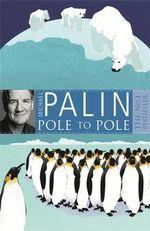 Pole to Pole - Michael Palin