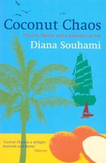 Coconut Chaos : Pitcairn, Mutiny and a Seduction at Sea - Diana Souhami