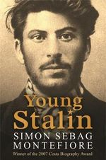 Young Stalin :  The Court of the Red Tsar - Simon Sebag Montefiore