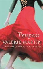 Trespass - Valerie Martin
