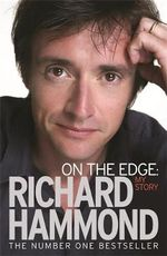 On the Edge :  My Story - Richard Hammond
