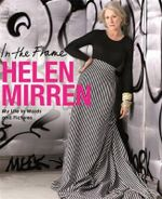 In the Frame : My Life in Words and Pictures - Helen Mirren