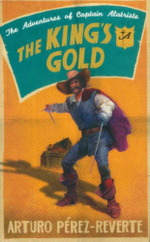 The King's Gold : The Adventures of Captain Alatriste - Arturo Perez-Reverte