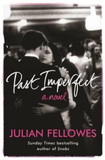Past Imperfect : The Musical - Vocal Selections (Pvg) - Julian Fellowes