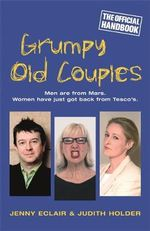 Grumpy Old Couples : Men are from Mars. Women Have Just Got Back from Tesco's - Judith Holder