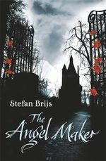 The Angel Maker - Stefan Brijs