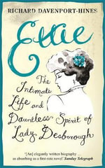 Ettie : The Life and World of Lady Desborough - Richard Davenport-Hines
