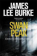 Swan Peak : Dave Robicheaux Series : Book 17 - James Lee Burke