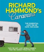 Richard Hammond's Caravans : The Essential Love 'Em or Hate 'Em Guide - Richard Hammond