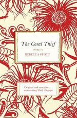 The Coral Thief - Rebecca Stott