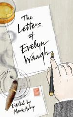 The Letters of Evelyn Waugh - Evelyn Waugh