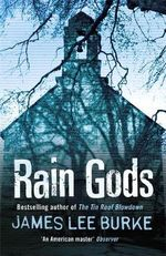 Rain Gods : Hackberry Holland Ser. - James Lee Burke