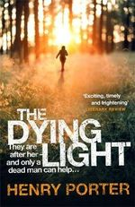 The Dying Light - Henry Porter
