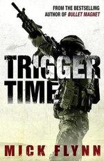 Trigger Time - Mick Flynn