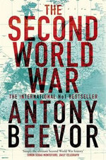 The Second World War : Returning to the Battlefields of World War Two - Antony Beevor