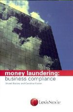 Money Laundering : Business Compliance - Stuart Bazley